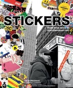 Image of Stickers: From Punk Rock to Contemporary Art by DB Burkeman with Monica LoCascio