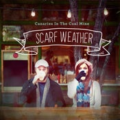 Image of Scarf Weather<br/>Canaries In The Coal Mine