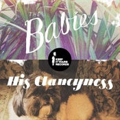 Image of The Babies /// His Clancyness split 7''