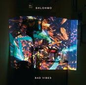 """Image of Shlohmo - """"Bad Vibes"""" (Vinyl)"""