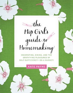Image of Inscribed/signed copy of Hip Girl's Guide to Homemaking book
