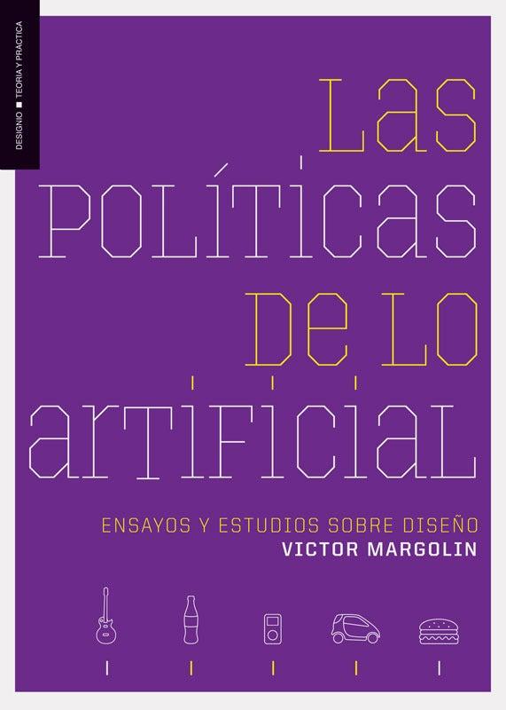 Image of Las políticas de lo artificial. Ensayos y estudios sobre diseño