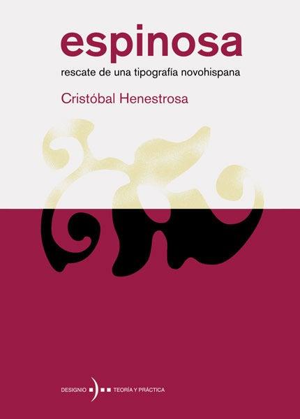 Image of Espinosa. Rescate de una tipografía novohispana