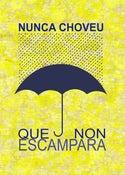 """Image of Cartel """"Nunca choveu"""""""