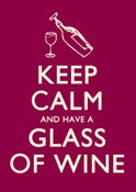 Image of Keep Calm and have a Glass of Wine