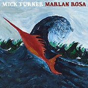 Image of Marlan rosa  -  Mick Turner  CD