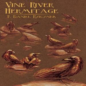 Image of Vine River Hermitage by F. Daniel Rzicznek