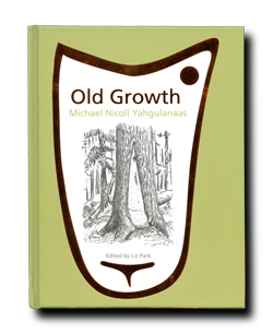 Image of Old Growth: Michael Nicoll Yahgulanaas