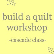 Image of build a quilt workshop: cascade