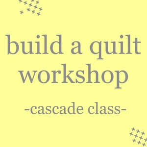 Image of build a quilt workshop: cascade