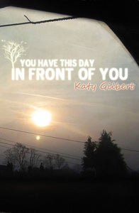 Image of You Have This Day In Front of You
