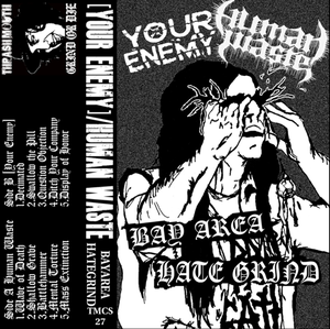 Image of Human Waste/Your Enemy Split tape Bay Area Hate Grind