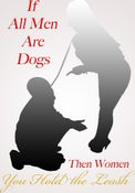 Image of If All Men Are Dogs, Then Women You Hold the Leash