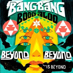 Image of Beyond Beyond is Beyond / Bang Bang Boogaloo Poster