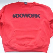 Image of #DOWORK. Crewneck - Red (Chest Print)