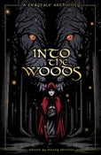 Image of Into The Woods: A Fairytale Anthology