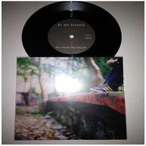 Image of BY MY HANDS /  NO HOPE NO ESCAPE 7""