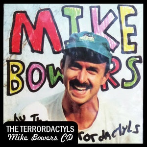 """Image of The Terrordactyls """"Mike Bowers"""" CD DSBR010"""