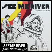 "Image of See Me River ""Time Machine"" CD DSBR015/AVR011"
