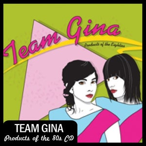 """Image of Team Gina """"Products of the Eighties"""" CD DSBR014"""