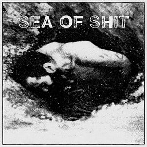 """Image of SEA OF SHIT - 1st 7"""""""