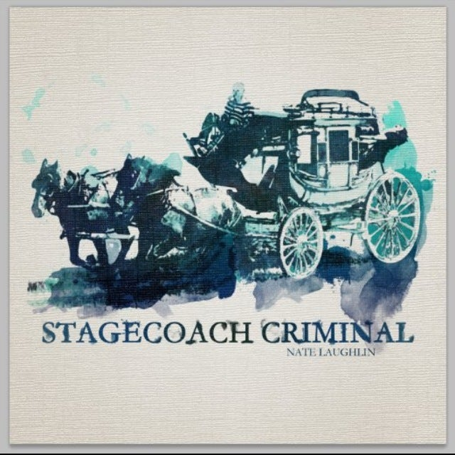 Image of Nate Laughlin - Stagecoach Criminal EP