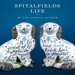 Image of Spitalfields Life by The Gentle Author (Published by Saltyard Books)