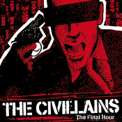 Image of The Civillains - The Final Hour