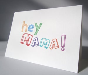 Image of Printable Hey Mama Card