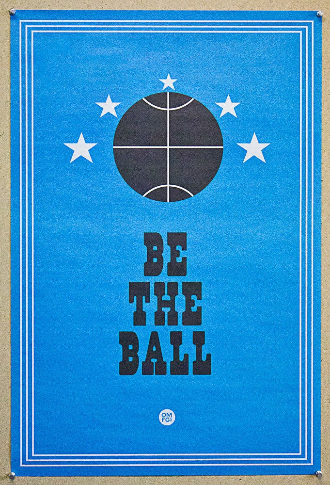 Image of Be The Ball Poster