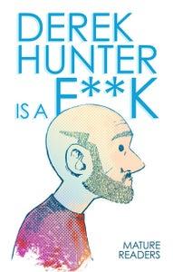 Image of Derek Hunter is a F**k