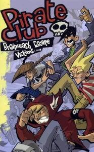 Image of Pirate Club: Brainwash Escape Victims Vol. 1 & 2