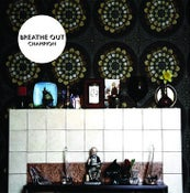 Image of Breathe Out - Champion 7""