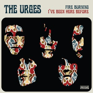 """Image of THE URGES - FIRE BURNING / I'VE BEEN HERE BEFORE 7"""" VINYL"""