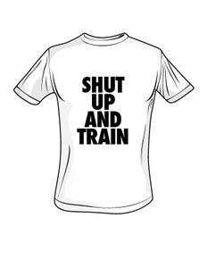 Image of Mens Shut Up and Train White/Blk Tshirt