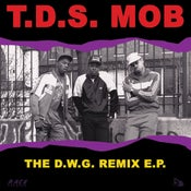 Image of DWG015: T.D.S. Mob 'The D.W.G. Remix E.P.'