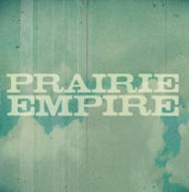 Image of Prairie Empire - Prairie Empire CD/LP