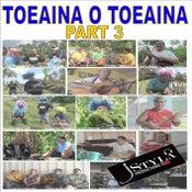 Image of TOEAINA O TOEAINA PART 3 - NEW