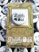 Image of Slightly Odd Pin