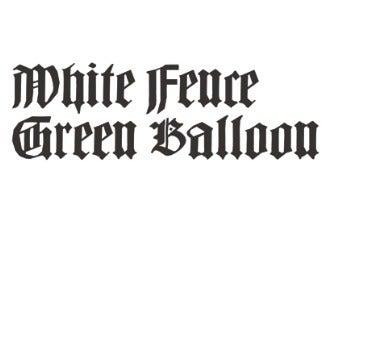 Image of White Fence - Green Balloon (SEXBEAT012)
