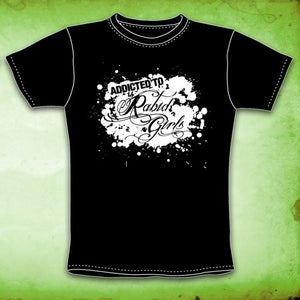 "Image of ""Addicted to Rabid Girls"" T Shirt"