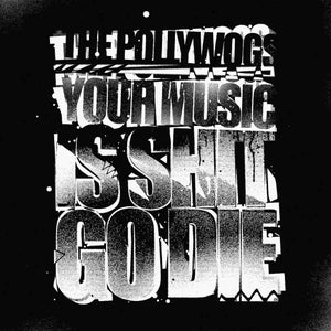 Image of EP - 'YOUR MUSIC IS SHIT GO DIE'