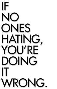 Image of If No Ones Hating... Print