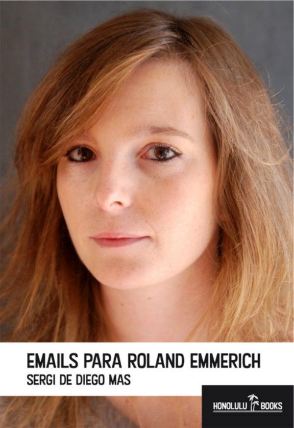 """Image of """"E-MAILS PARA ROLAND EMMERICH"""" de Sergi de Diego Mas (Poesía)"""