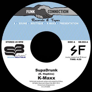 Image of SB - 002  K-Maxx SupaDrunk & Love Is Comin' 45rpm