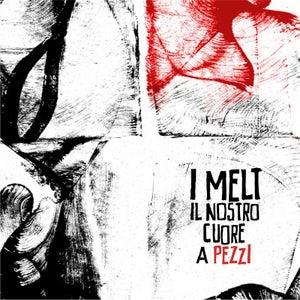 Image of I melt - Il nostro cuore a pezzi
