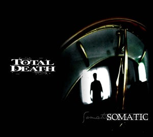 """Image of TOTAL DEATH """"Somatic"""""""
