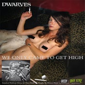 Image of The Dwarves - We Only Came To Get High Poster 18 x 24""