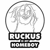 Image of Ruckus is my Homeboy Tshirts