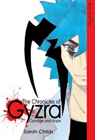 Image of The Chronicles of Gyzra Courage and Hope Vol 1